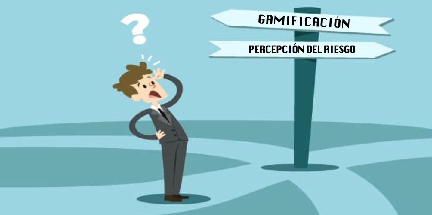 aplicar gamificación en percepción del riesgo